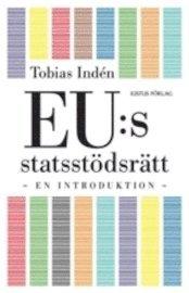 EU:s statsst�dsr�tt : en introduktion (h�ftad)