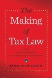 The making of tax law : the development of the Swedish tax system