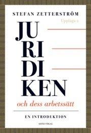 Juridiken och dess arbetss�tt : en introduktion (h�ftad)