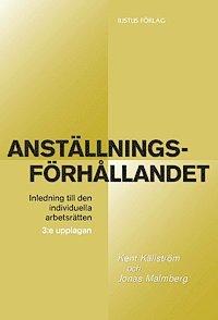 Anst�llningsf�rh�llandet : inledning till den individuella arbetsr�tten (h�ftad)