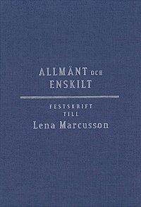 Allm�nt och enskilt : offentlig r�tt i omvandling : festskrift till Lena Marcusson (h�ftad)