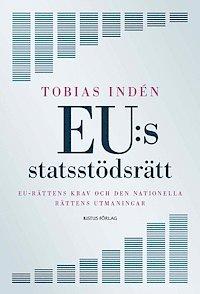 EU:s statsst�dsr�tt : EU-r�ttens krav och den nationella r�ttens utmaningar (h�ftad)
