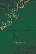 Arbetslinjer och långa linjer : vänbok till Mats Kumlien