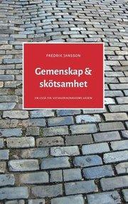 Gemenskap & skötsamhet : en essä om socialdemokratins väsen