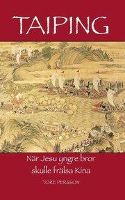 Taiping : när Jesu yngre bror skulle frälsa Kina