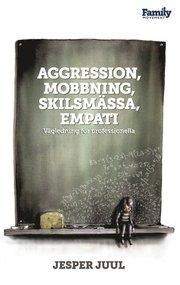 Aggression Mobbning Skilsmassa Empati