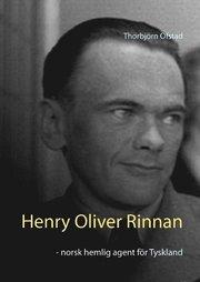 Henry Oliver Rinnan : norsk hemlig agent för Tyskland
