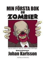 Min första bok om zombier : allt du behöver veta om våra odöda släktingar
