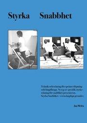 Styrka snabbhet : teknik och träning för sprinterlöpning och längdhopp – ny typ av specifik styrketräning för snabbhet presenteras. Styrka snabbhet – vetenskapliga grunder