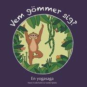 Vem gömmer sig? : En yogasaga.