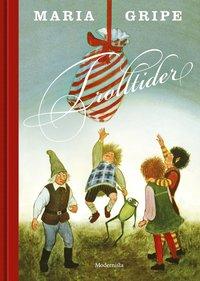Trolltider / Maria Gripe ; illustrerad av Harald Gripe