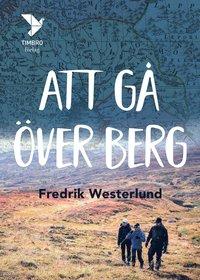 Att gå över berg / Fredrik Westerlund