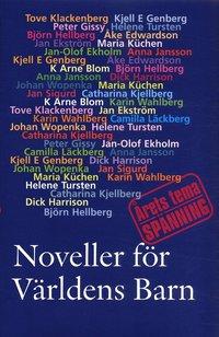Noveller f�r V�rldens Barn :  �rets tema sp�nning (inbunden)