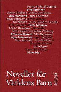 Noveller f�r V�rldens Barn : 2006 (inbunden)