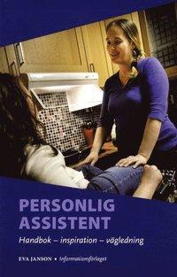 Personlig assistent : handbok, inspiration, v�gledning (h�ftad)