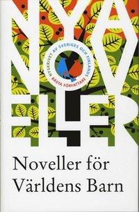 Noveller f�r V�rldens Barn 2010 (inbunden)