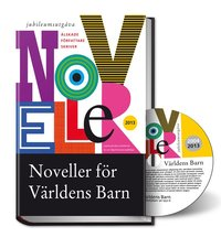 Noveller f�r V�rldens Barn 2013, inkl cd i Mp3-format (pocket)