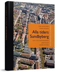 Alla tiders Sundbyberg : från Landsvägen till Solvändan (inbunden)