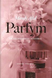 Parfym - en v�ldoftande historia (h�ftad)