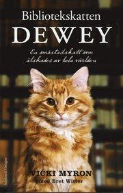 Bibliotekskatten Dewey : en sm�stadskatt som �lskades av hela v�rlden (inbunden)