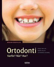 Ortodonti : varför när hur?