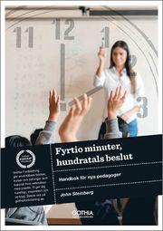 Fyrtio minuter hundratals beslut : handbok för nya pedagoger