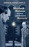 Sherlock Holmes versus professor Moriarty (inbunden)