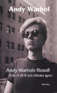 Andy Warhols filosofi : fr�n A till B och tillbaka igen (h�ftad)