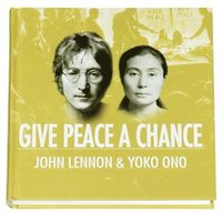 Give Peace A Chance (inbunden)