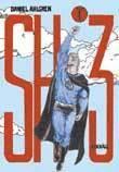 SH 3. Vol. 1 Ett liv utan superkrafter är väl inte värt att leva?