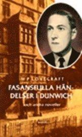 Fasansfulla h�ndelser i Dunwich : och andra noveller (inbunden)