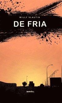 De fria : roman (inbunden)