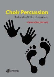 Choir Percussion : kreativa rytmer för körer och sånggrupper