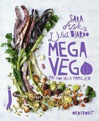 Mega vego : mat för hela familjen : samlade recept och nya rätter / Sara Ask & Lisa Bjärbo ; foto: Ulrika Pousette