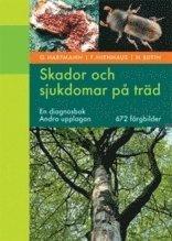 Skador och sjukdomar på träd : en diagnosbok