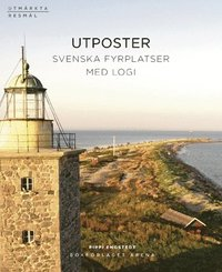 Utposter : svenska fyrplatser med logi (inbunden)