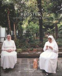 Kloster : vistelser i stilla rum (inbunden)