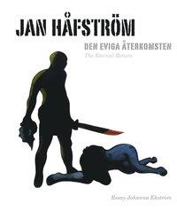 Jan H�fstr�m : den eviga �terkomsten (pocket)