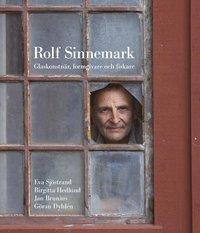 Rolf Sinnemark : glaskonstn�r, formgivare och fiskare (inbunden)