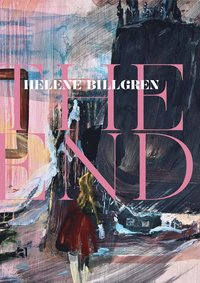 Helene Billgren : the end (inbunden)