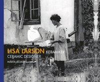 Lisa Larson keramiker / Lisa Larson ceramic designer (inbunden)