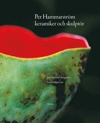 Per Hammarstr�m: keramiker och skulpt�r (inbunden)