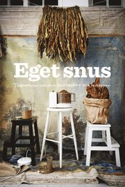 Eget snus : tobaksodling och snusrecept för husbehov