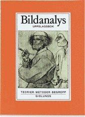 Bildanalys : teorier metoder begrepp : uppslagsbok