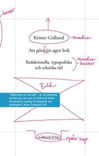 Att g�ra sin egen bok : redaktionella, typografiska och tekniska r�d (pocket)