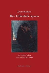Den full�ndade kyssen : en varken l�ng eller kort historia (pocket)