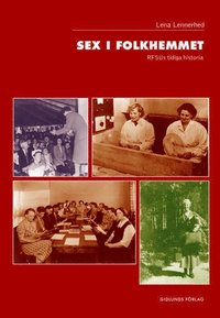 Sex i folkhemmet : RFSUs tidiga historia (h�ftad)