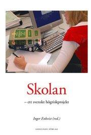 Skolan - Ett Svenskt H�griskprojekt (h�ftad)