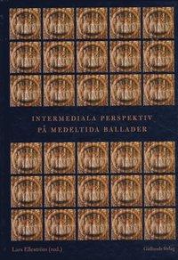 Intermediala perspektiv p� medeltida ballader (inbunden)