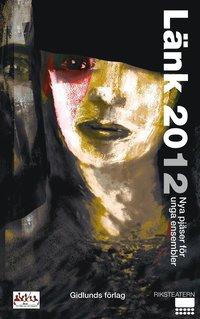 L�nk 2012 : nya pj�ser f�r unga ensembler (inbunden)